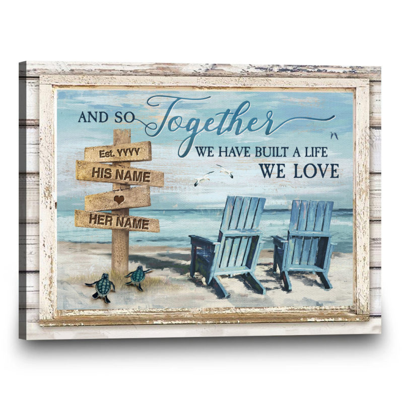 Custom Canvas, Best Seller - And So Together We Have Built A Life We Love | Gift4uCanvas