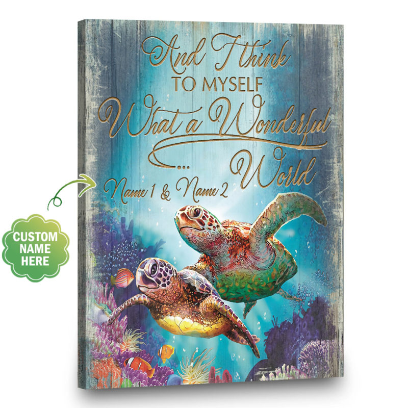 Custom Canvas - Sea Canvas, Turtles Custom Canvas, Custom Name And Date Canvas, And I think To Myself What A Wonderful World, Canvas for Husband and Wife, Anniversary Gift | Gift4uCanvas